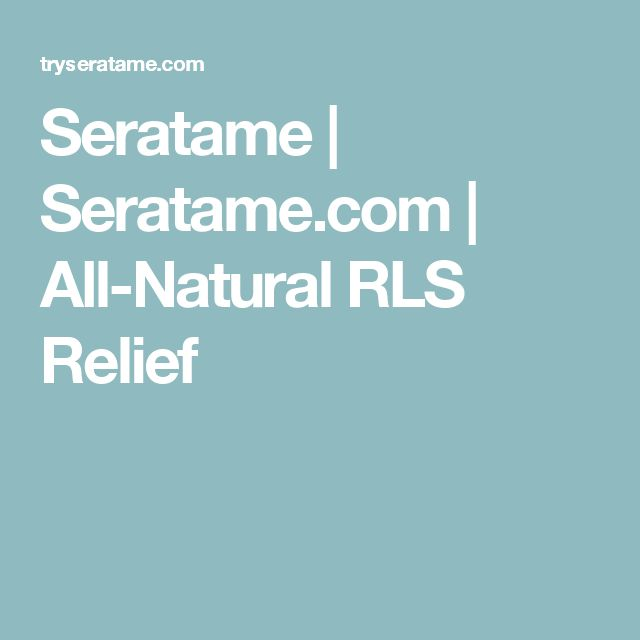 Seratame | Seratame.com | All-Natural RLS Relief