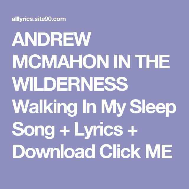 ANDREW MCMAHON IN THE WILDERNESS Walking In My Sleep Song + Lyrics + Download  Click ME