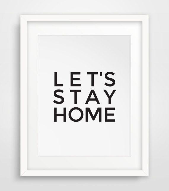 Lets Stay Home, Typography Art, Black and White Quote, Stay Home Art, Quotes, Wall Prints, Simple Wall Decor, Home Wall Art, Printable