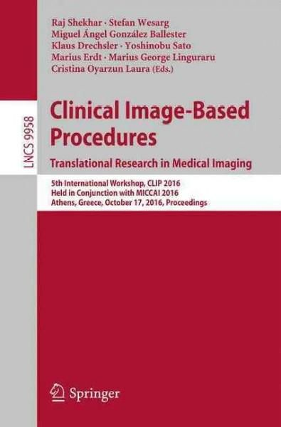 Clinical Image-based Procedures: Translational Research in Medical Imaging