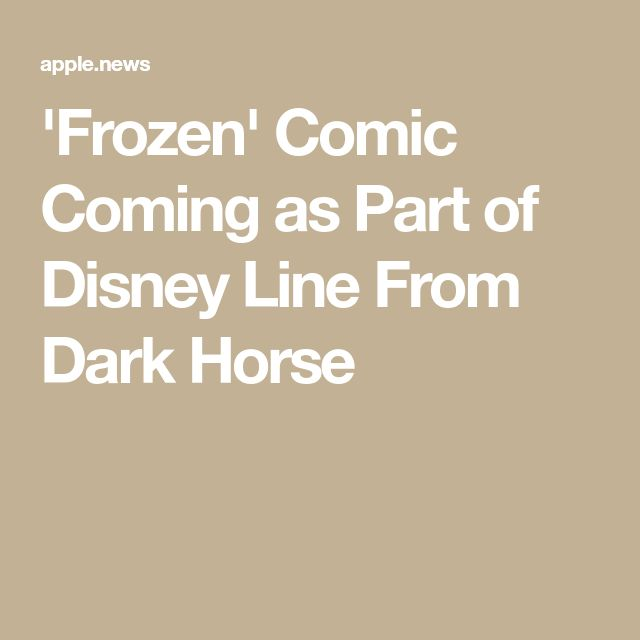 'Frozen' Comic Coming as Part of Disney Line From Dark Horse