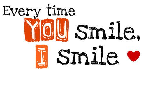 Every time you smile I smile #Smile #Quotes