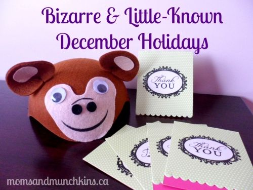 Bizarre December Holidays and fun ways to celebrate as a family #FamilyFun