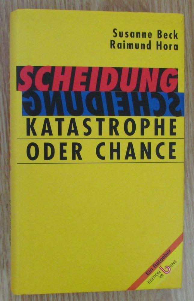 Scheidung * Katastrophe oder Chance * Susanne Beck Raimund Hora 2001