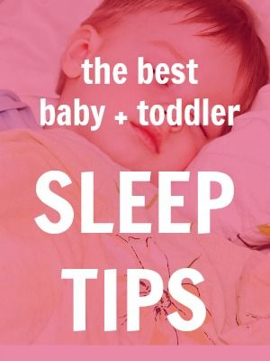 The best baby, toddler, and and preschool sleeping tips for both naps and night sleep