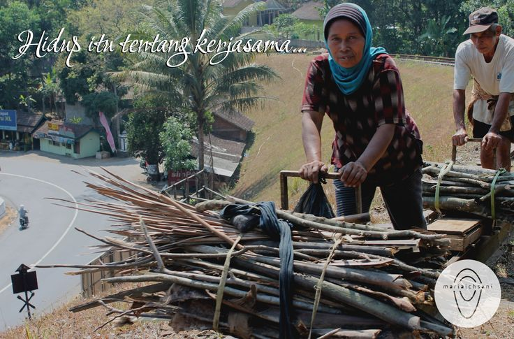 """""""Life is about collaboration""""  Magelang, Central Java, Indonesia 2015"""