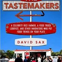 The Tastemakers: A Celebrity Rice Farmer, a Food Truck Lobbyist, and Other Innovators Putting Food Trends on Your Plate by…, topcookbox.com