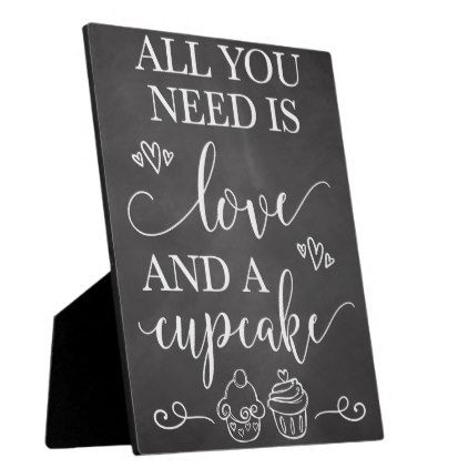All You Need Is Love and A Cupcake Wedding Sign Plaque - black and white gifts unique special b&w style