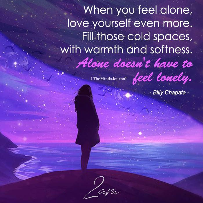 When You Feel Alone Love Yourself Even More When You Feel Alone Feeling Alone How Are You Feeling