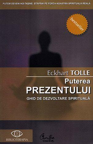 Puterea Prezentului - Eckhar Tolle