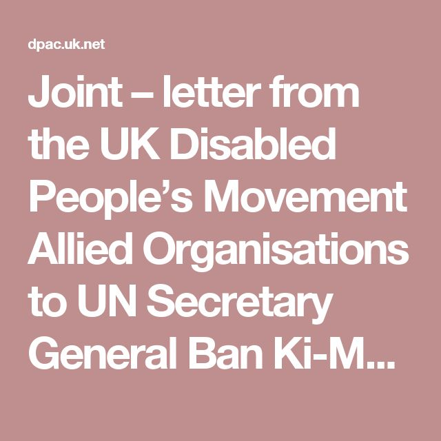 Joint – letter from the UK Disabled People's Movement Allied Organisations to UN Secretary General Ban Ki-Moon » DPAC