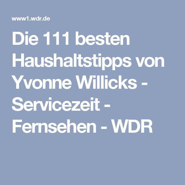 Die 111 besten Haushaltstipps von Yvonne Willicks  - Servicezeit - Fernsehen - WDR