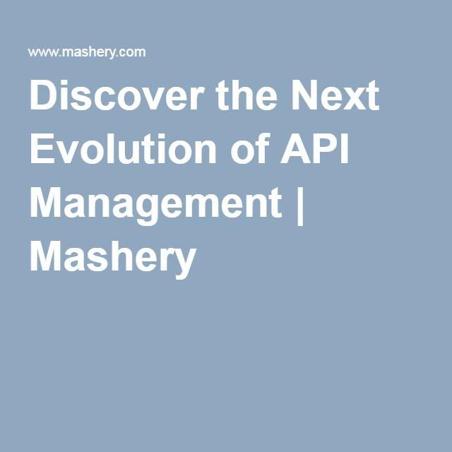 Discover the Next Evolution of API Management | Mashery