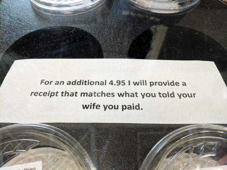 For an additional 4.95, I will provide a receipt that matchees what you told your wife you paid.