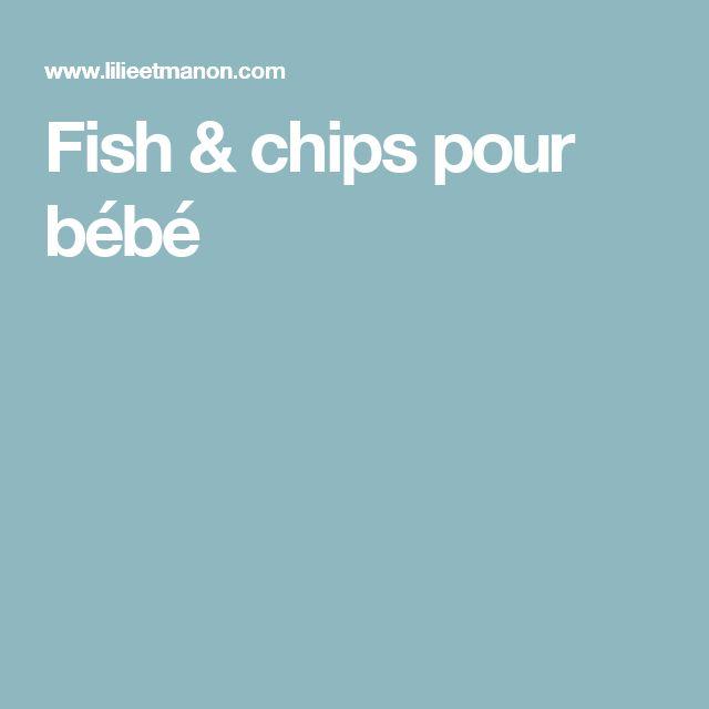Fish & chips pour bébé