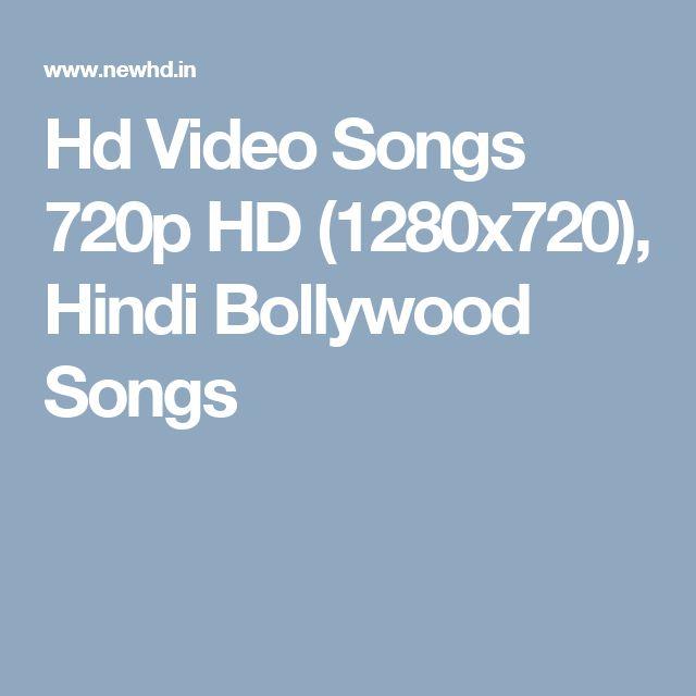 Hd Video Songs 720p HD (1280x720), Hindi Bollywood Songs