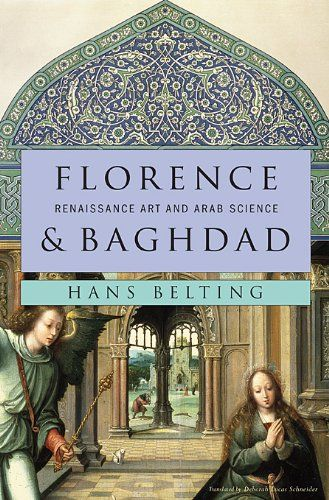 Florence and Baghdad: Renaissance Art and Arab Science by Hans Belting,http://www.amazon.com/dp/0674050045/ref=cm_sw_r_pi_dp_1hKltb0RWJT6QS0K