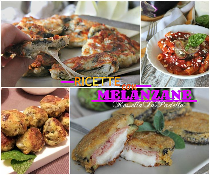 Ricette con melanzane - ricette di stagione - Raccolta di ricette con melanzane di Rossella In Padella