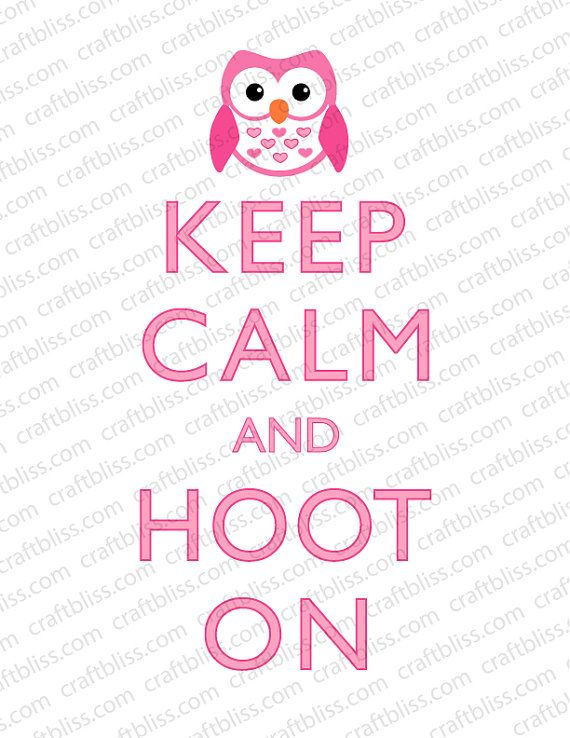 Decorative Girl Owl Hoot On Keep Calm and Carry On Inspired Digital Download for Printing 8.5 x 11
