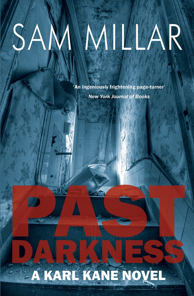 Past Darkness by Sam Millar. The 4th novel in the Karl Kane series.