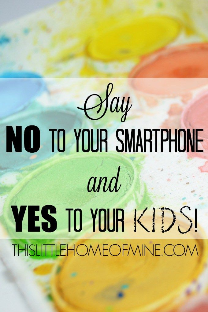 """Say """"No!"""" to Your Smartphone and """"Yes!"""" to your kids! by This Little Home of Mine"""
