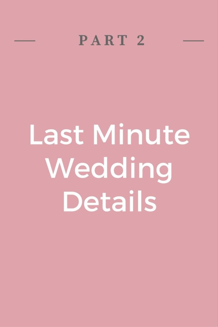 I hope part one was helpful start to getting your last minute wedding details organized or accomplished. Now, are you ready for the second part of the Last Minute Wedding Details post?