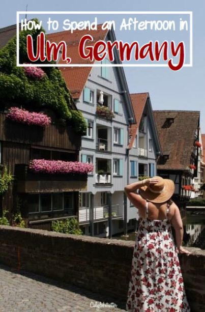 What to see and do in Ulm, Germany! - California Globetrotter