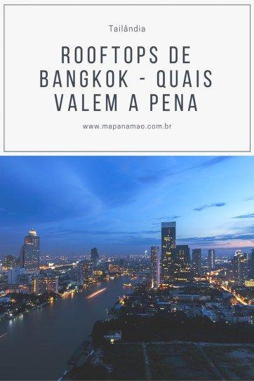 Descubra neste artigo quais Rooftops de Bangkok, na Tailândia, valem a pena.