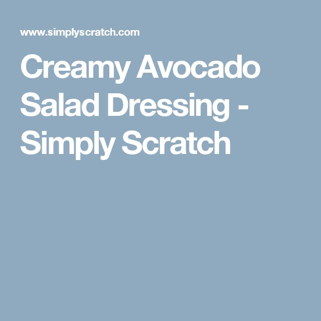 Creamy Avocado Salad Dressing - Simply Scratch