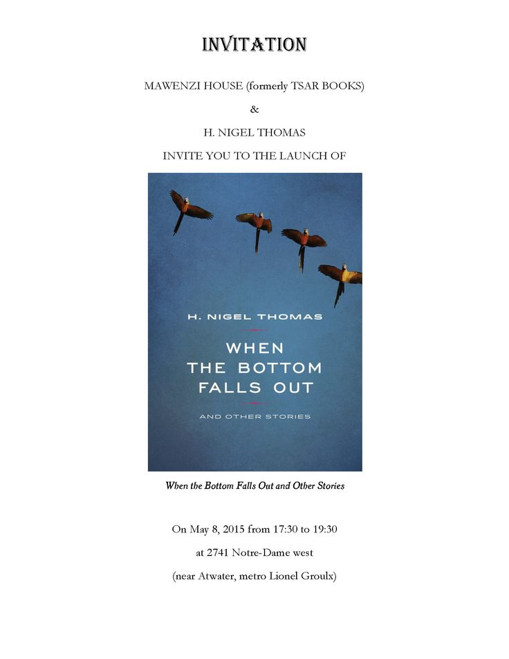 You're invited to join H. Nigel Thomas for the Montreal launch of his short story collection, When The Bottom Falls Out. 5:30 p.m. - 7:30 p.m. 2741 Notre-Dame West (near Atwater, metro Lionel Groulx) Montréal, QC