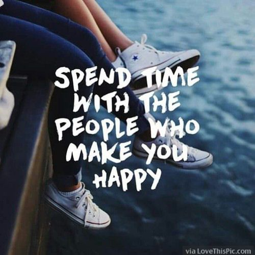 Spend Time With Who Makes You Happy love quotes quotes quote friends friendship quotes relationship quotes true friends