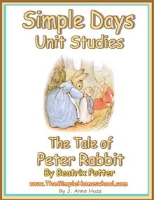 Simple Days Unit Study The Tale of Peter Rabbit - Simple Schooling | CurrClick