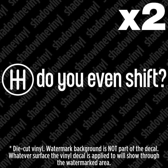 Do you even shift vinyl decal sticker jdm euro drift racing illest vw 5 6 speed