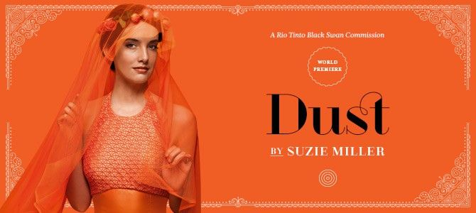Dust » Black Swan State Theatre Company [Scripts - not published]
