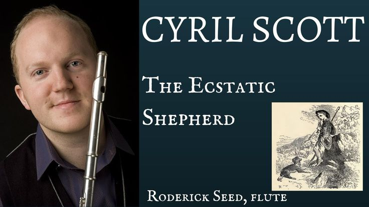 CYRIL SCOTT - The Ecstatic Shepherd - Roderick Seed, flute