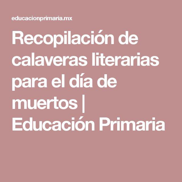 Recopilación de calaveras literarias para el día de muertos | Educación Primaria