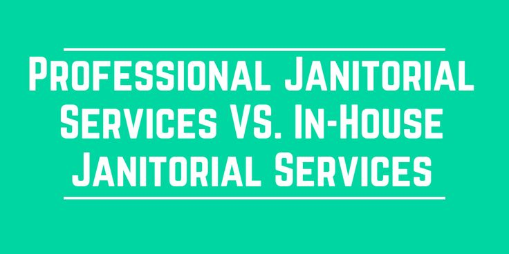 Professional #JanitorialServices Versus In-House Janitorial Services