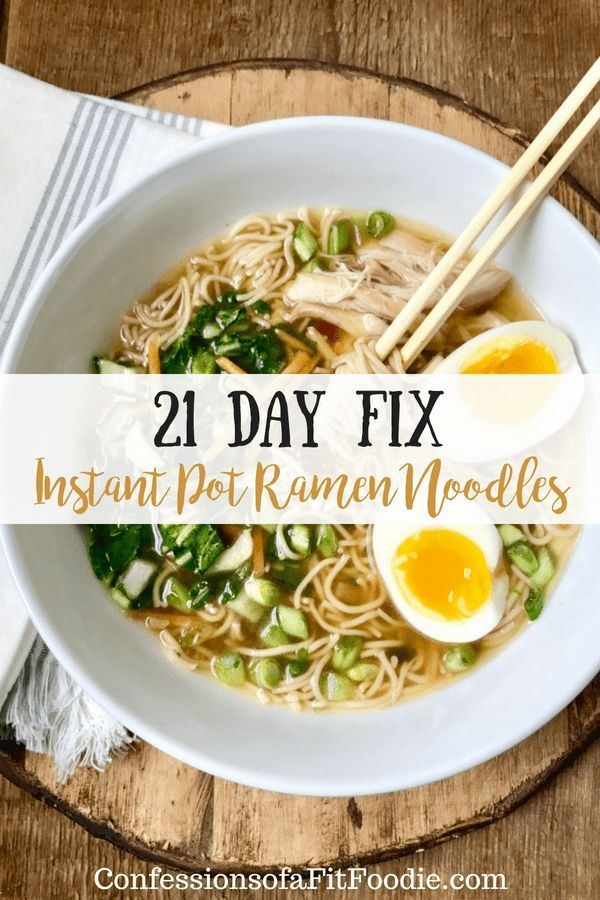 This Yummy Instant Pot Ramen Noodles Soup Is A Healthier 21 Day