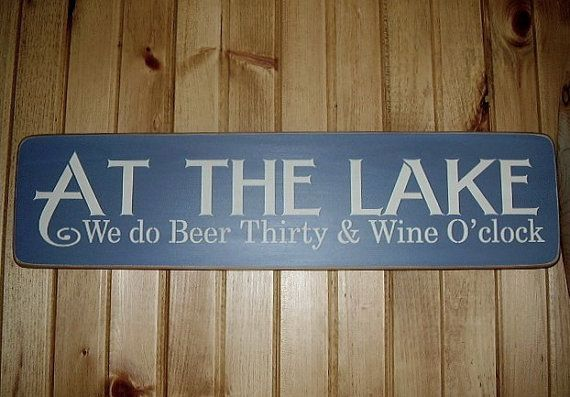 At The Lake We do Beer Thirty and Wine O'clock by RusticNorthern, $30.00