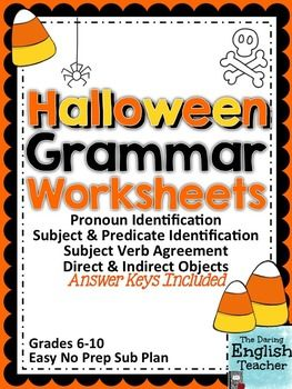Save money and buy this as a bundleHoliday and Seasonal Grammar BundleThere are four Halloween grammar worksheets in this packet The four grammar worksheets:- pronoun identification- subject and predicate identification- subject verb agreement- direct and indirect objectsEach grammar worksheet includes: - a small introduction- at least two different practice exercises- an answer keyI created these grammar worksheets to be quick and easy lessons and lesson add-ons to use in October and for…