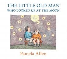 The Little Old Man Who Looked Up At The Moon - Pamela Allen - The little old man looked up at the moon. 'Does the sky go on forever and ever?' he asked. 'Where do we come from? Where do we go? Why are we here?'  In this touching story, one of Australia's most celebrated author-illustrators takes young readers on a journey that asks some of life's big questions. Playful and thought-provoking by turns, The Little Old Man Who Looked Up at the Moon touches on universal themes and will spark…