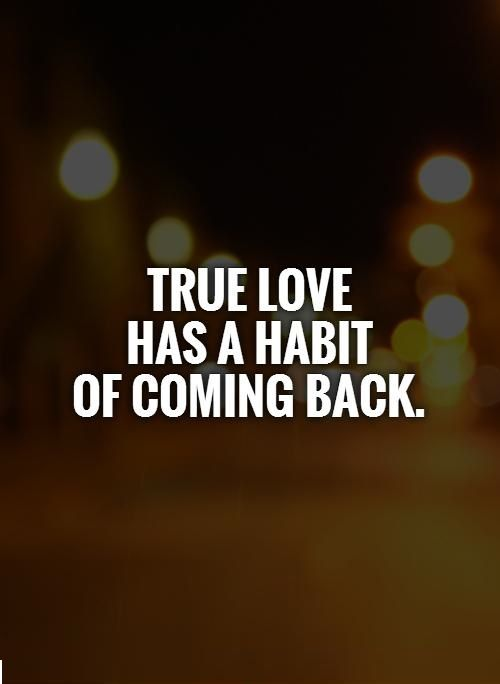 True love has a habit of coming back...