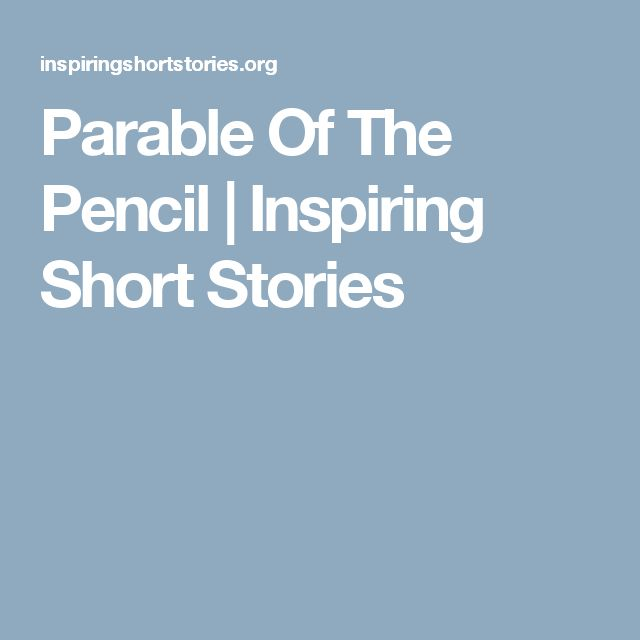 Parable Of The Pencil | Inspiring Short Stories