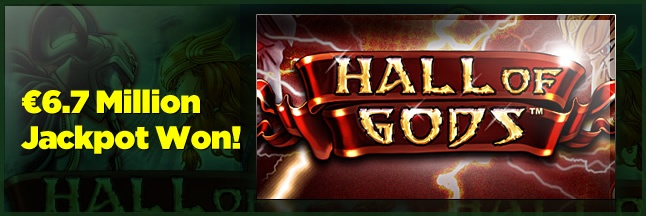 The Hall of Gods progressive jackpot was won this weekend – the lucky winner won an amazing €6.7 million. Read about the game and other jackpot slots which can change your life with 1 spin: http://www.casinomanual.co.uk/e6-7-million-hall-gods-progressive-jackpot-won/