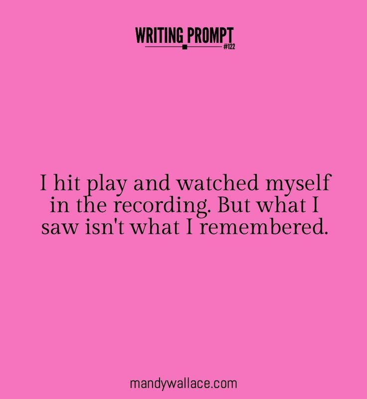 Writing prompt: I hit play and watched myself in the recording. But what I saw isn't what I remembered.