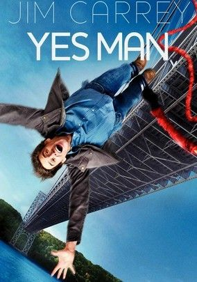 "YES MAN (2008): A guy challenges himself to say ""yes"" to everything for an entire year."