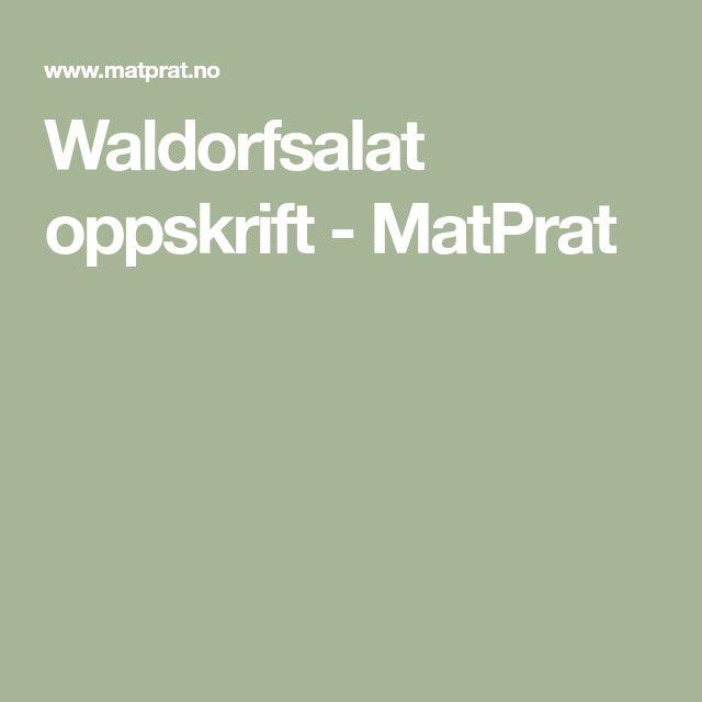 Waldorfsalat oppskrift - MatPrat