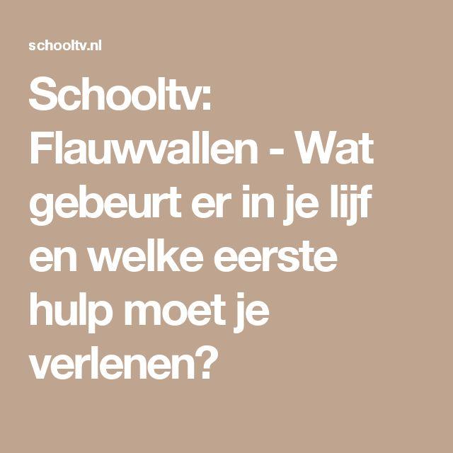 Schooltv: Flauwvallen - Wat gebeurt er in je lijf en welke eerste hulp moet je verlenen?