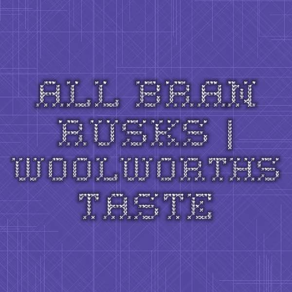 All-bran rusks | Woolworths Taste