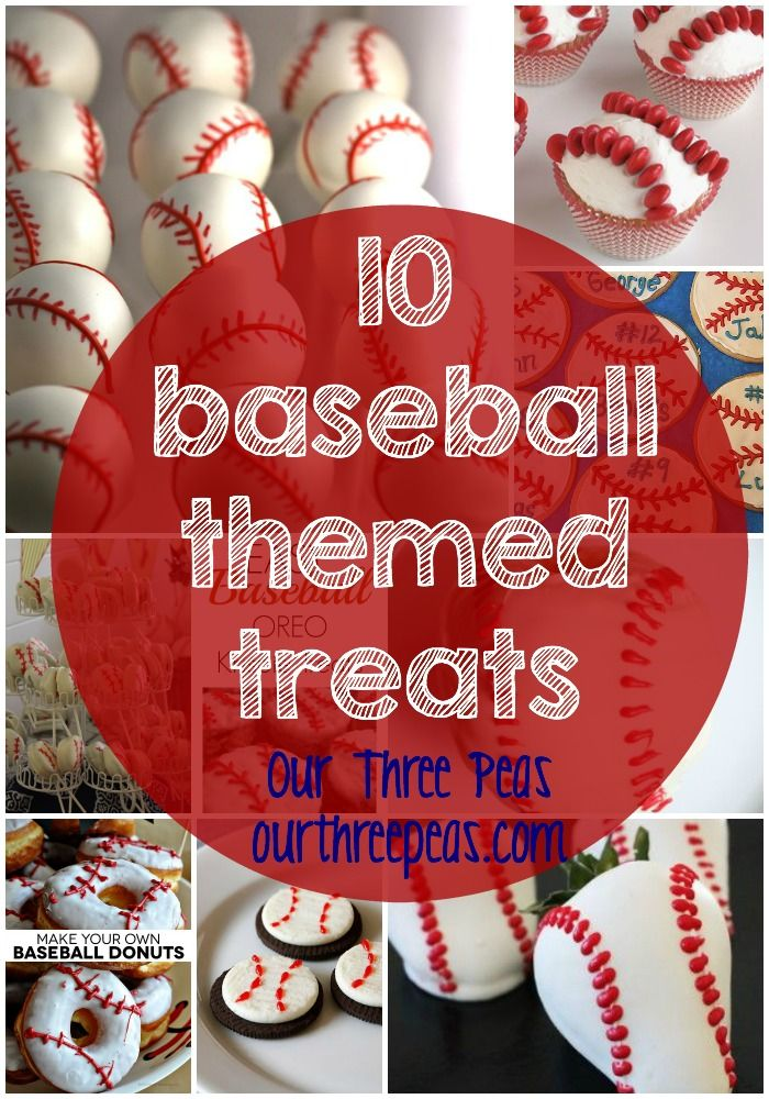 10 baseball themed treats perfect for any party, celebration or game day treat! | Our Three Peas